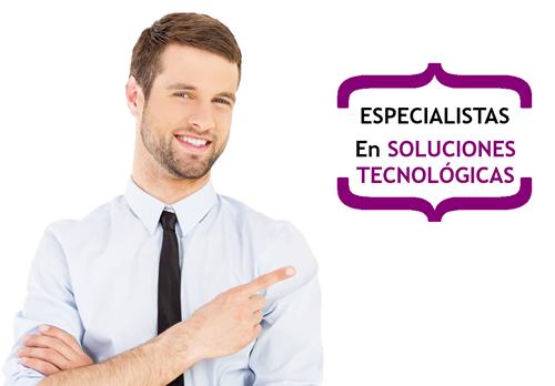 Especialistas en Soluciones Tecnológicas