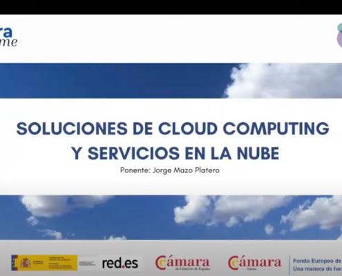 ¿Sabes qué es el cloud computing y qué servicios en la nube hay y cuales se adaptan mejor a tus necesidades?